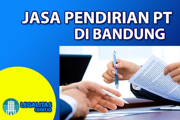 Biaya Pembuatan PT di Kota Bandung